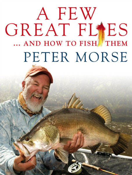 """A Few Great Flies And How To Fish Them"" Peter Morse"
